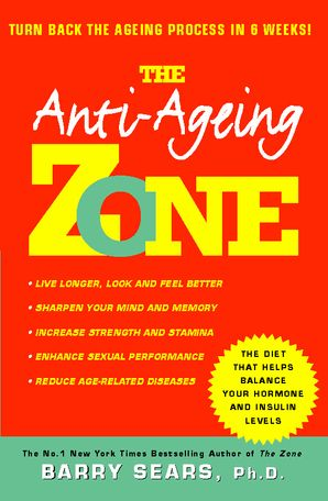 Anti-Ageing Zone Paperback  by Barry Sears, Ph.D.