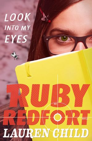 Look into my eyes (Ruby Redfort, Book 1) Paperback  by