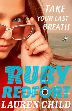 Take Your Last Breath (Ruby Redfort, Book 2) Paperback  by Lauren Child