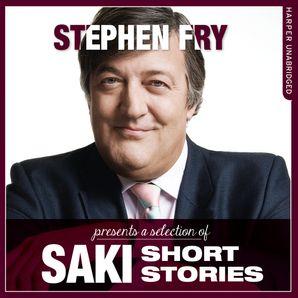 Short Stories by Saki (Stephen Fry Presents)