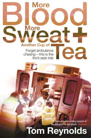 More Blood, More Sweat and Another Cup of Tea Paperback  by Tom Reynolds