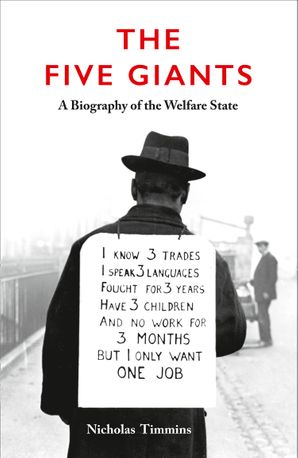 The Five Giants [New Edition]: A Biography of the Welfare State Paperback  by Nicholas Timmins