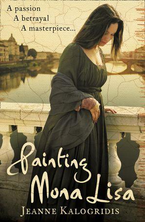 Painting Mona Lisa Paperback  by Jeanne Kalogridis