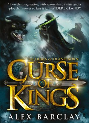 Curse of Kings (The Trials of Oland Born, Book 1) Hardcover  by Alex Barclay
