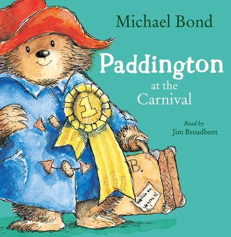 Paddington at the Carnival - Michael Bond, Read by Jim Broadbent
