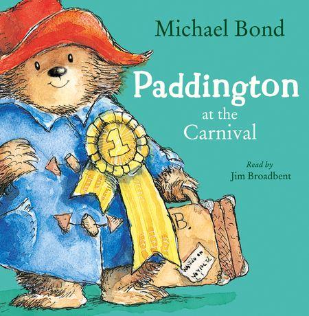 Paddington at the Carnival - Michael Bond, Read by Jim Broadbent