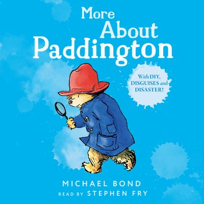 More About Paddington - Michael Bond, Read by Stephen Fry