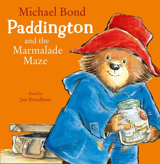 Paddington and the Marmalade Maze by Michael Bond, Performed by Jim Broadbent -
