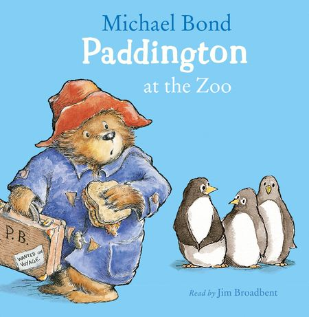 Paddington at the Zoo - Michael Bond, Read by Jim Broadbent