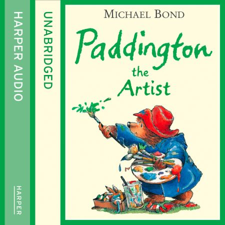 Paddington the Artist - Michael Bond, Read by Jim Broadbent