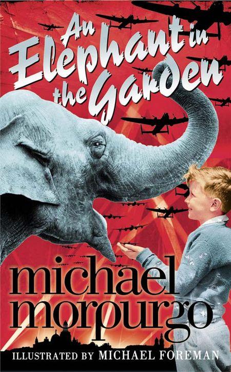 An Elephant in the Garden - Michael Morpurgo