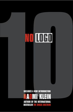 No Logo Paperback 10th Anniversary edition by Naomi Klein