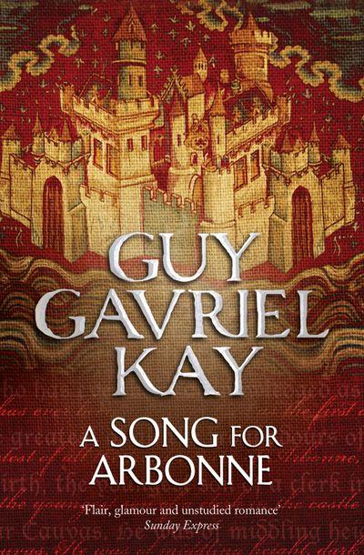 A Song for Arbonne - Guy Gavriel Kay