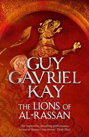 The Lions of Al-Rassan Paperback  by Guy Gavriel Kay