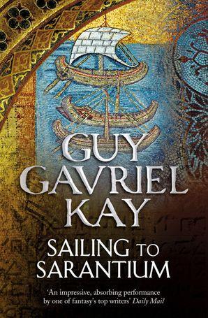 Sailing to Sarantium Paperback  by Guy Gavriel Kay