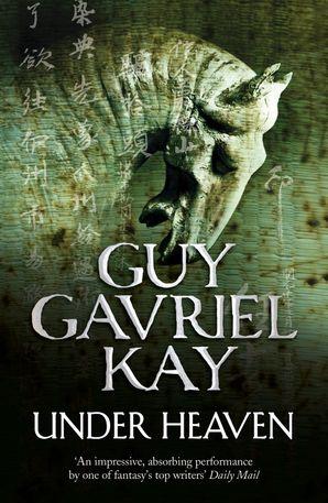 Under Heaven Paperback  by Guy Gavriel Kay