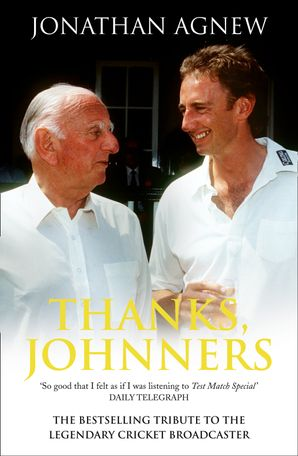 Thanks, Johnners Paperback  by Jonathan Agnew