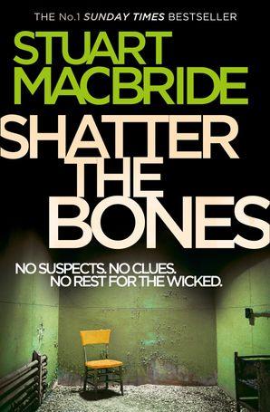 Shatter the Bones Paperback  by Stuart MacBride