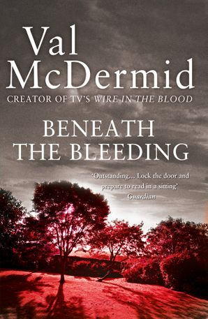 Beneath the Bleeding (Tony Hill and Carol Jordan, Book 5) Paperback  by Val McDermid
