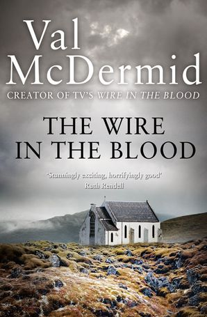 The Wire in the Blood (Tony Hill and Carol Jordan, Book 2) Paperback  by Val McDermid