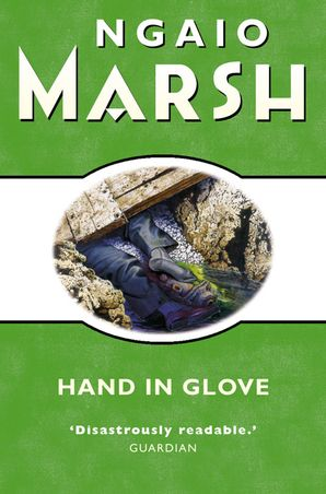 Hand in Glove (The Ngaio Marsh Collection) eBook  by Ngaio Marsh