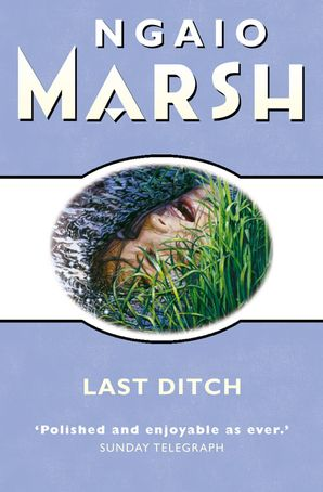 Last Ditch (The Ngaio Marsh Collection) eBook  by Ngaio Marsh