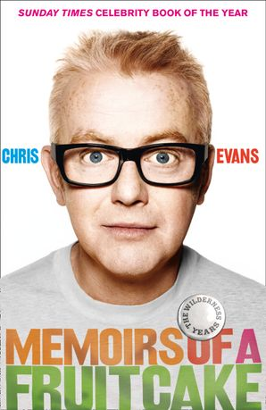 Memoirs of a Fruitcake Paperback  by Chris Evans
