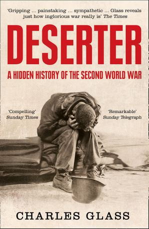 Deserter Paperback  by Charles Glass