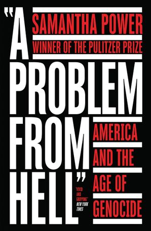 A Problem from Hell: America and the Age of Genocide eBook  by Samantha Power