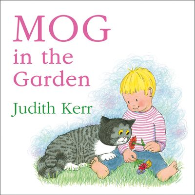 Mog in the Garden - Judith Kerr, Illustrated by Judith Kerr