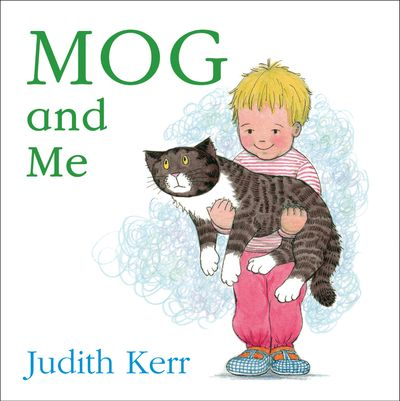 Mog and Me board book - Judith Kerr, Illustrated by Judith Kerr