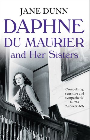 Daphne du Maurier and her Sisters Paperback  by Jane Dunn