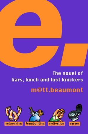 e: A Novel eBook  by Matthew Beaumont