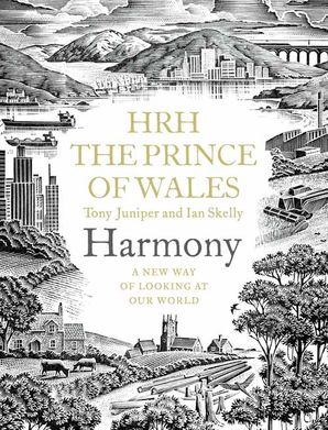 Harmony: A New Way of Looking at Our World Hardcover  by H.R.H. Charles Windsor, Prince of Wales