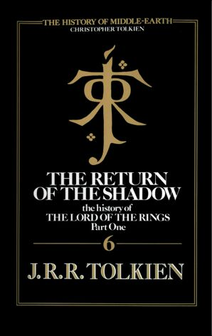 The Return of the Shadow (The History of Middle-earth, Book 6) eBook  by Christopher Tolkien