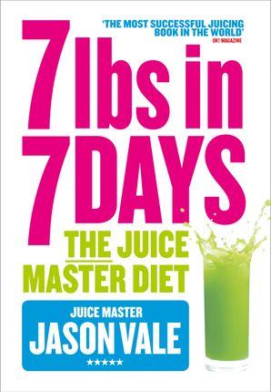 7lbs in 7 Days Super Juice Diet eBook  by Jason Vale