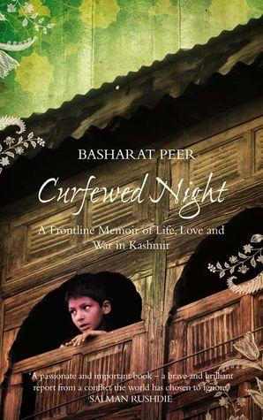 Curfewed Night Hardcover  by Basharat Peer