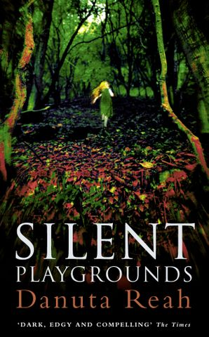 Silent Playgrounds Paperback  by Danuta Reah