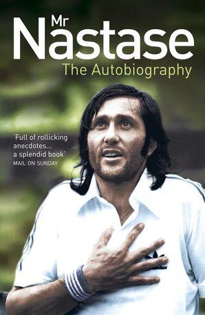 Mr Nastase: The Autobiography eBook  by Ilie Nastase