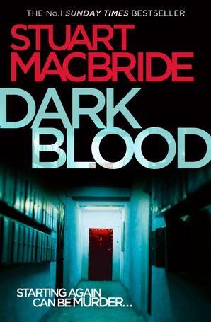 Dark Blood (Logan McRae, Book 6) eBook  by Stuart MacBride