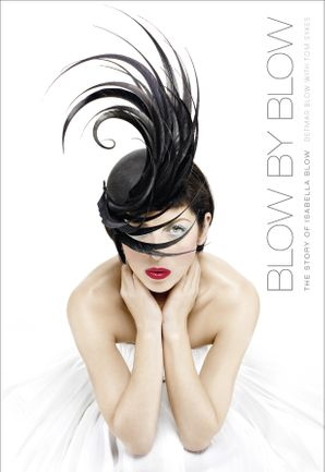 Blow by Blow: The Story of Isabella Blow eBook  by