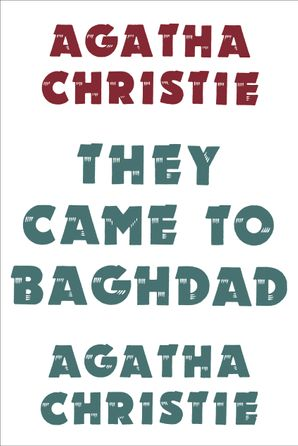 They Came to Baghdad Hardcover Facsimile edition by