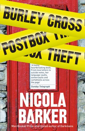 Burley Cross Postbox Theft Paperback  by Nicola Barker