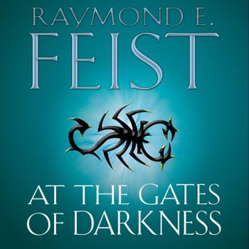 At the Gates of Darkness - Raymond E. Feist, Read by Peter Joyce