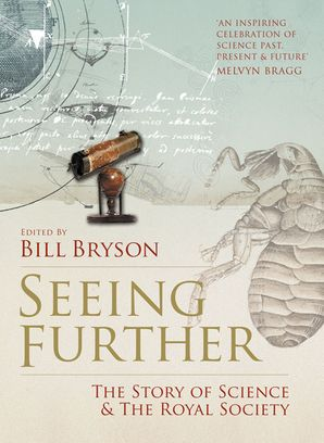 Seeing Further: The Story of Science and the Royal Society eBook  by No Author