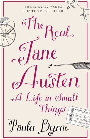 The Real Jane Austen: A Life in Small Things Paperback  by Paula Byrne