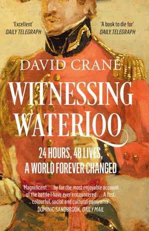 Witnessing Waterloo Paperback  by David Crane