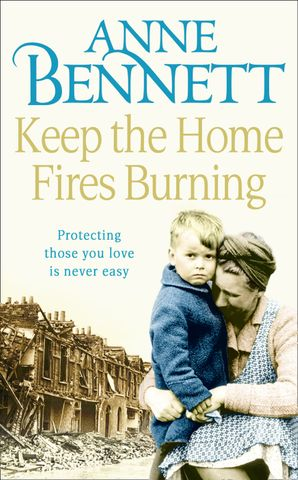 Keep the Home Fires Burning Paperback  by Anne Bennett
