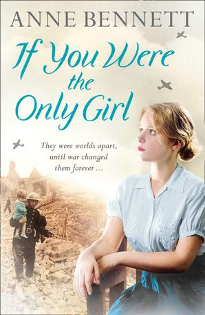 If You Were the Only Girl Paperback  by Anne Bennett