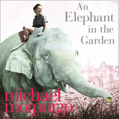 An Elephant in the Garden - Michael Morpurgo, Read by Fiona Clarke